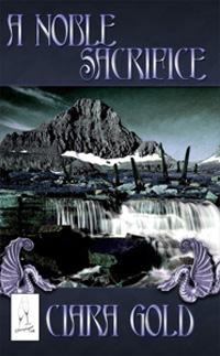 A Noble Sacrifice by @ciaragold #RLFblog #futuristic #scifi