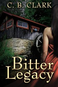 Bitter Legacy by CB Clark @cbclarkauthor #RLFblog #RomanticSuspense