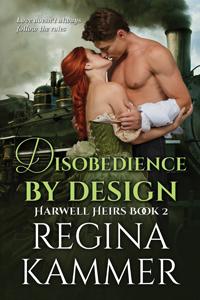 Disobedience By Design by Regina Kammer @Kammerotica #RLFblog #historicalromance