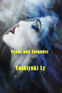 Venus and Lysander by Yoshiyuki Ly @LyLikeLee #RLFblog #historical #romance