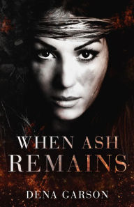 When Ash Remains @DenaGarson #RLFblog #PNR #historical