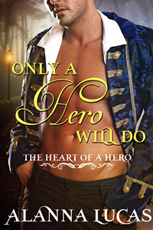 Only a Hero Will Do by Alanna Lucas