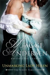 Unmasking Lady Helen: Kinsey Family #1 Maggi Andersen @ymaggiandersen #RLFblog #RegencyRomance