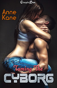 Taming the Cyborg by Anne Kane @annekane #RLFblog #scifi