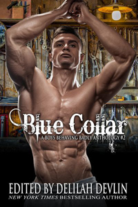 Anthology: Blue Collar Boys Behaving Badly @DelilahDevlin @Adele_Downs #RLFblog #contemporary #romance