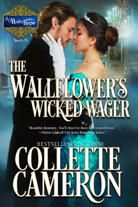 The Wallflower's Wicked Wager by Collette Cameron @Collette_Author #RLFblog #Regency