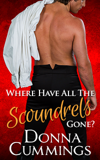 Where Have All The Scoundrels Gone? by Donna Cummings @BookEmDonna #RLFblog #Regency