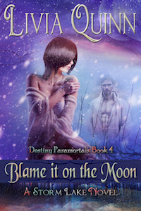 Blame it on the Moon by Livia Quinn @liviaquinn #RLFblog #paranormal