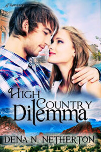 High Country Dilemma by Dena N Netherton @denanetherton1 #RLFblog #contemporary #romance