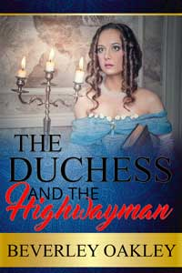 The Duchess and the Highwayman by Beverley Oakley @BeverleyOakley #RLFblog #historical #romance