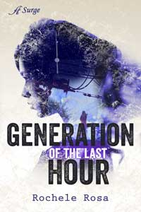 Generation of the Last Hour by Rochele Rosa @rosa_rochele #RLFblog #Dystopian