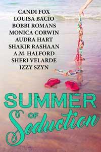 9 Talented Authors: Summer of Seduction @LouisaBacio @CandiFox #RLFblog #Anthology