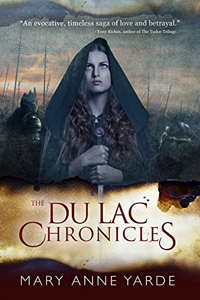 Is It True: The Du Lac Chronicles by Mary Anne Yarde @maryanneyarde #RLFblog #Historical